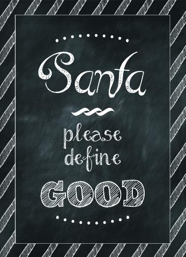 "FREE Christmas Printable – 5×7 ""Santa please define Good"""