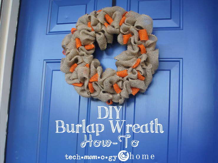 DIY Burlap Wreath How-To | Techmomogy @ Home