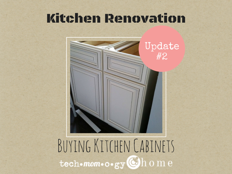 Kitchen Renovation {Update #2} | Buying Kitchen Cabinets | Techmomogy@Home