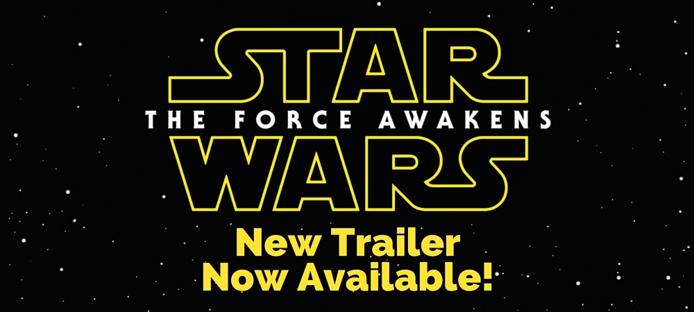 Star Wars: The Force Awakens | New Trailer Now Available!