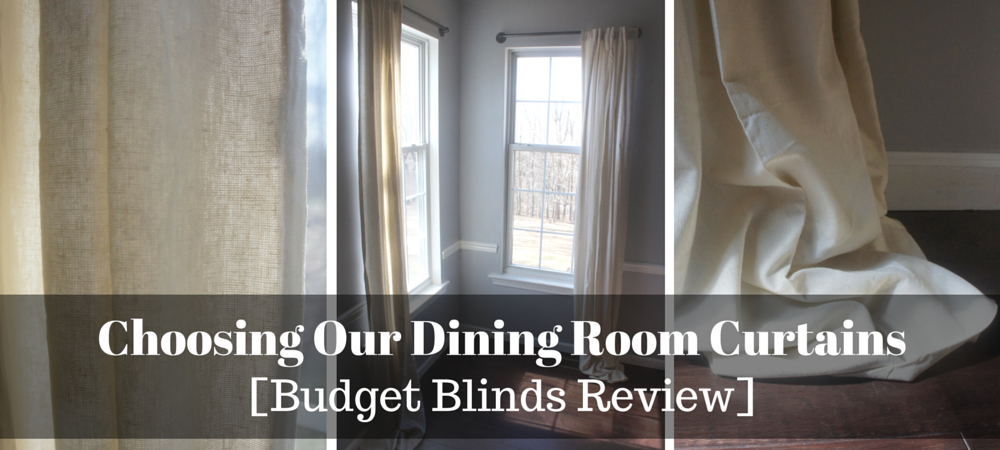 Choosing Our Dining Room Curtains | Budget Blinds Review