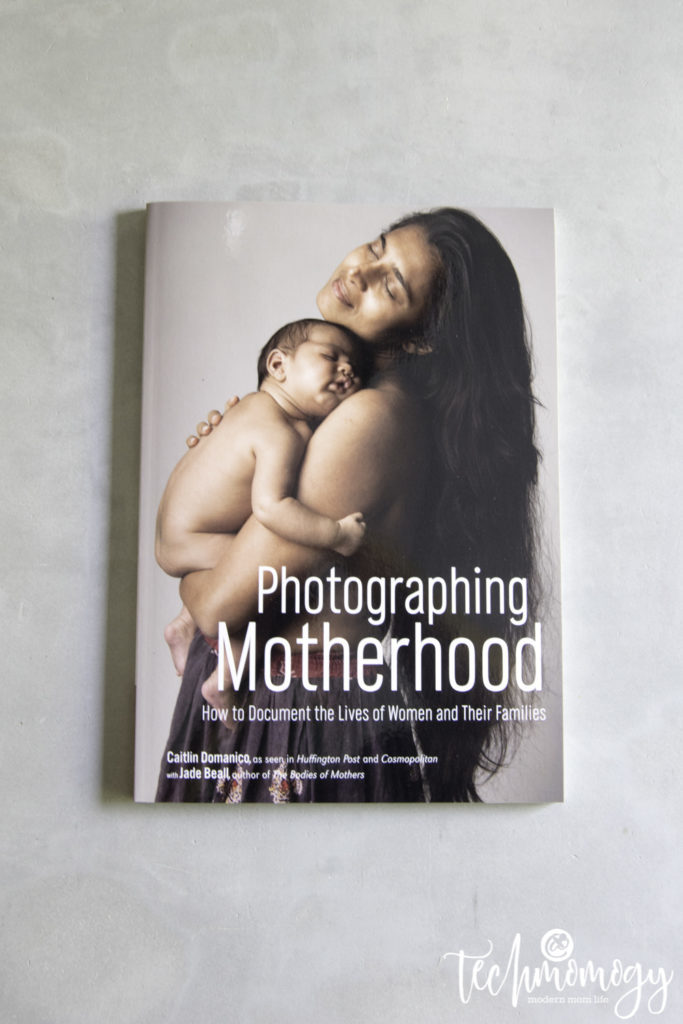 Photographing Motherhood – OUT NOW!